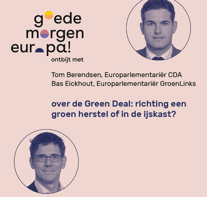 Goedemorgen Europa! Tom Berendsen en Bas Eickhout over de Green Deal